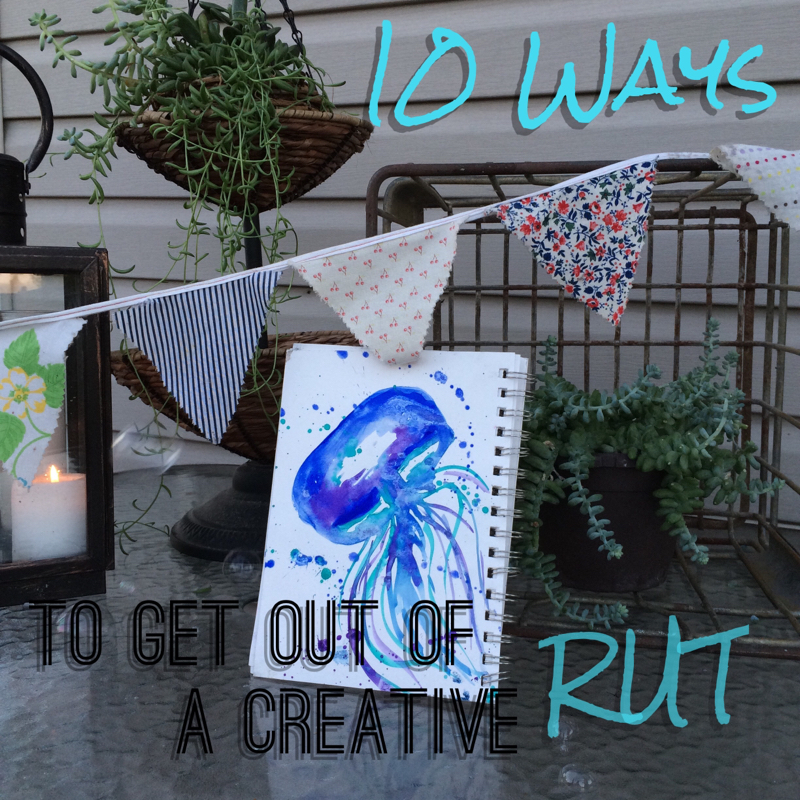 10 Ways to Get Out of a Creative Rut